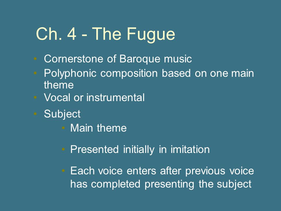 Ch. 4 - The Fugue Cornerstone of Baroque music
