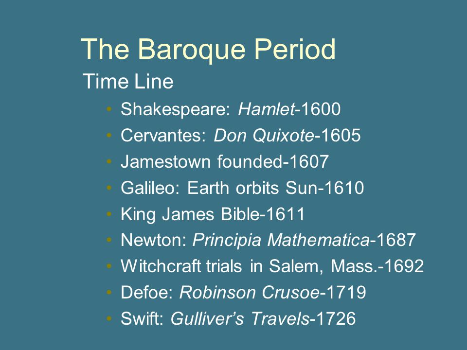 The Baroque Period Time Line Shakespeare: Hamlet-1600
