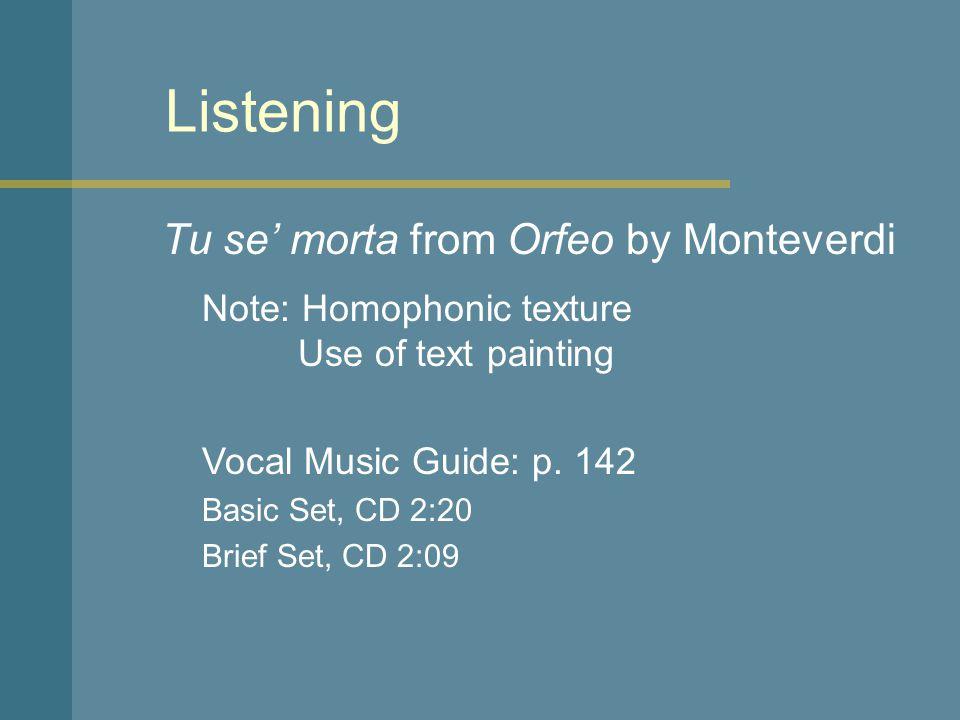Listening Tu se' morta from Orfeo by Monteverdi