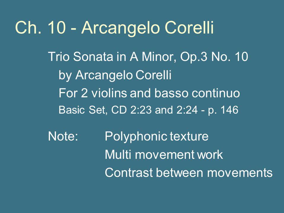 Ch. 10 - Arcangelo Corelli Trio Sonata in A Minor, Op.3 No. 10