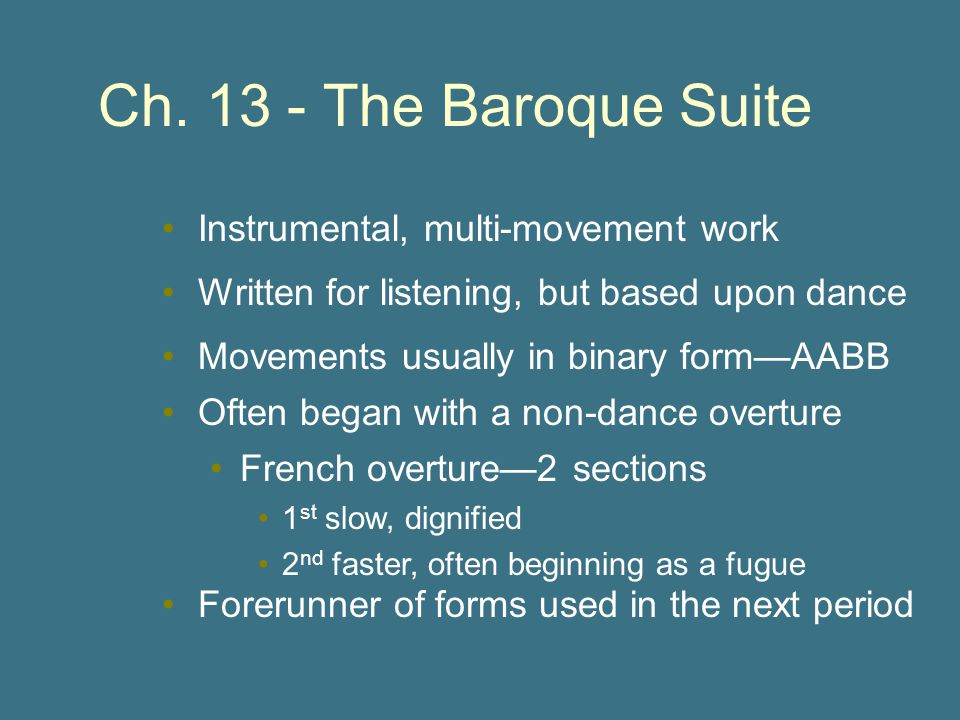 Ch. 13 - The Baroque Suite Instrumental, multi-movement work