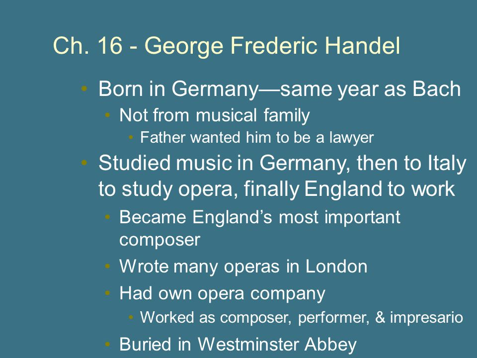 Ch. 16 - George Frederic Handel