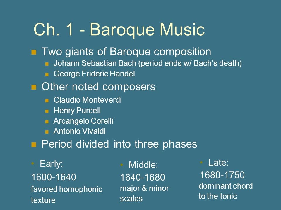 Ch. 1 - Baroque Music Two giants of Baroque composition