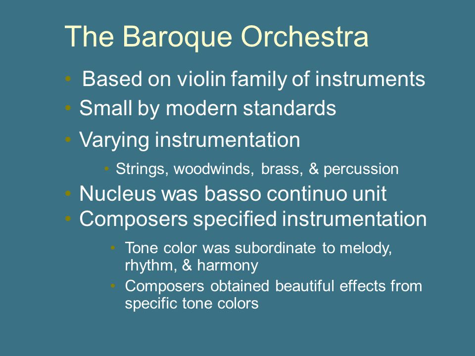 The Baroque Orchestra Based on violin family of instruments