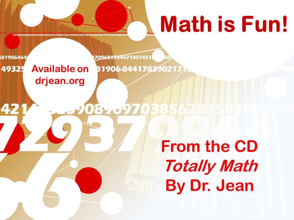 Math is Fun! From the CD Totally Math By Dr. Jean