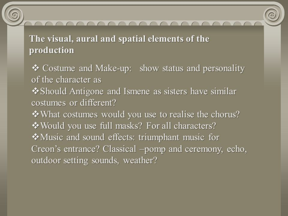 The visual, aural and spatial elements of the production