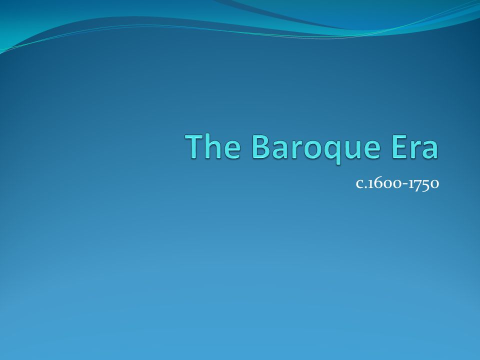 an essay on the baroque era 1600 to 1750