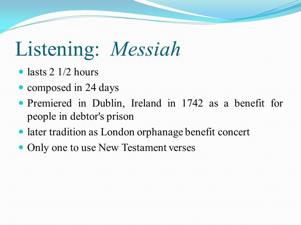 Listening: Messiah lasts 2 1/2 hours composed in 24 days
