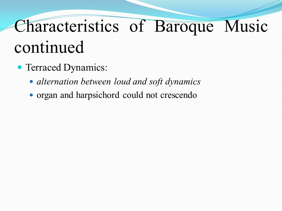 Characteristics of Baroque Music continued