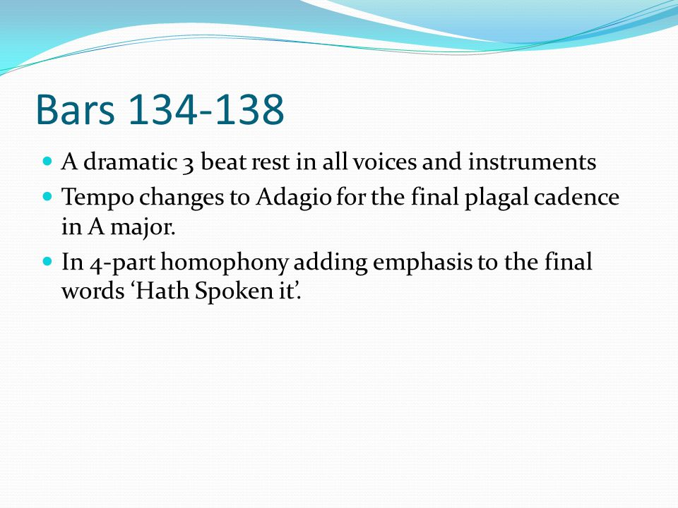 Bars 134-138 A dramatic 3 beat rest in all voices and instruments