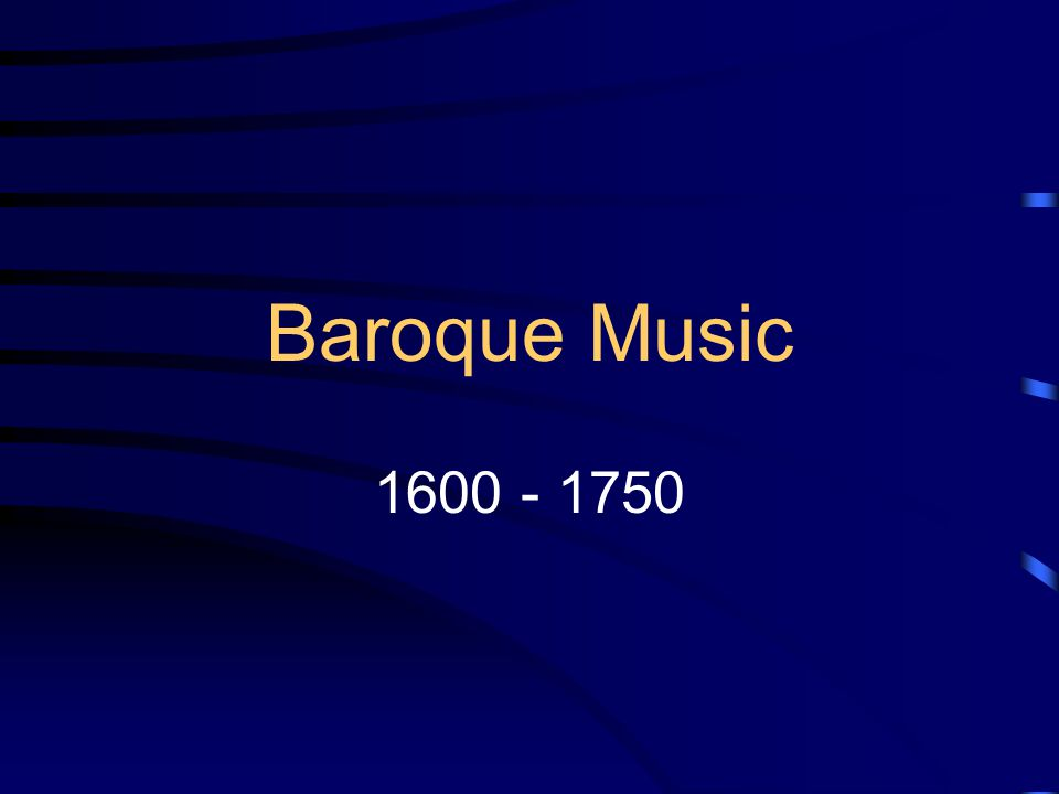 Baroque Music 1600 - 1750