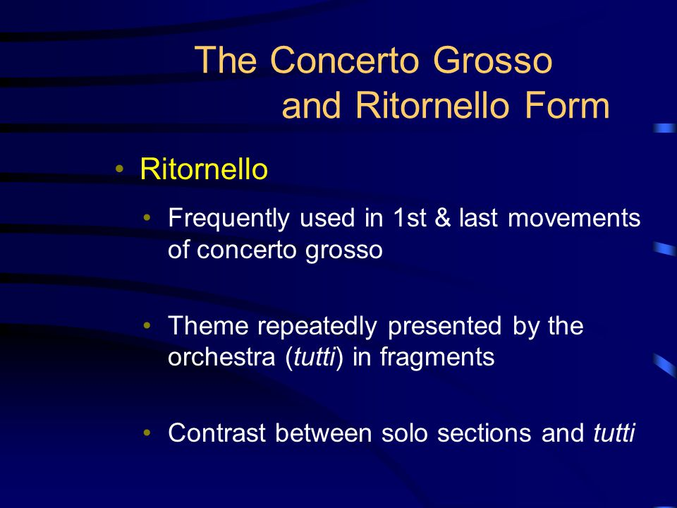The Concerto Grosso and Ritornello Form
