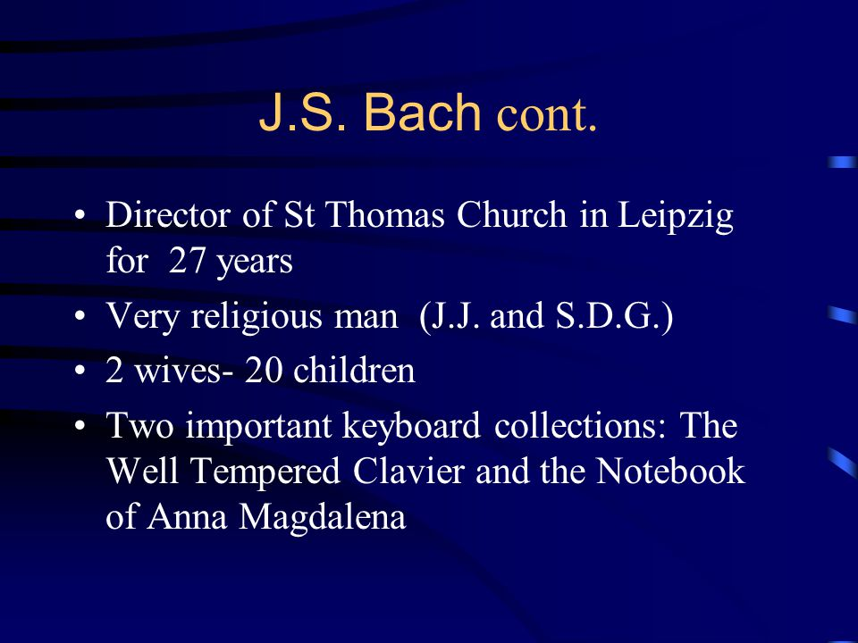 J.S. Bach cont. Director of St Thomas Church in Leipzig for 27 years