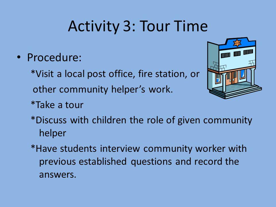 Activity 3: Tour Time Procedure: