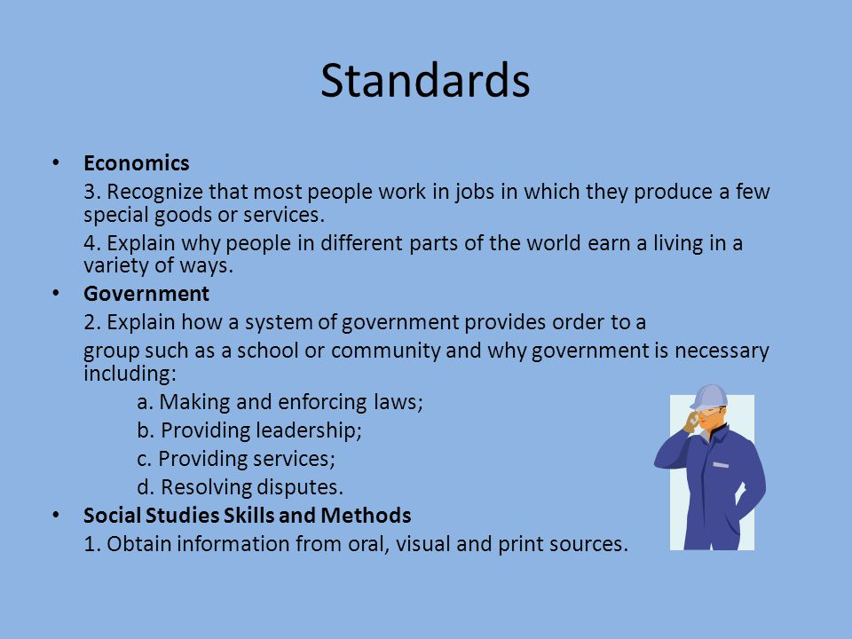Standards Economics. 3. Recognize that most people work in jobs in which they produce a few special goods or services.