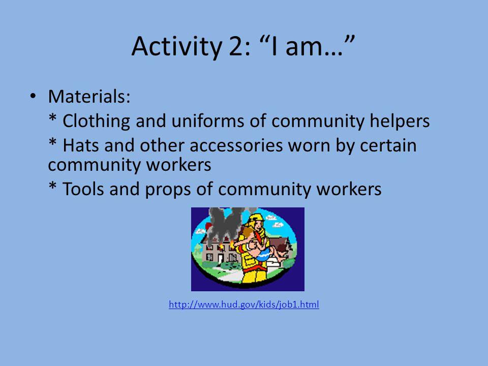 Activity 2: I am… Materials: