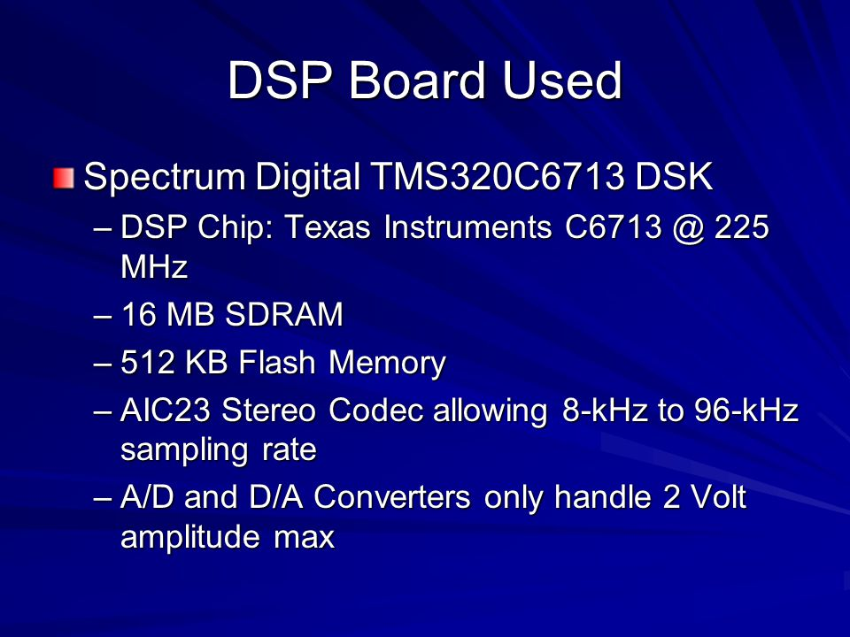DSP Board Used Spectrum Digital TMS320C6713 DSK