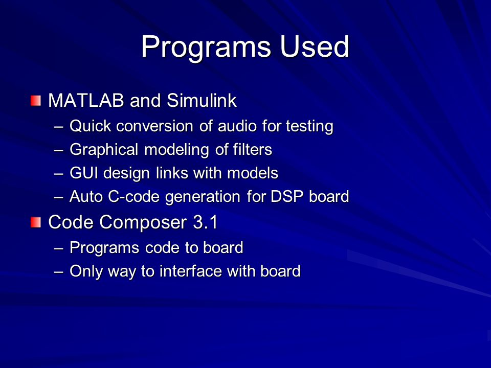 Programs Used MATLAB and Simulink Code Composer 3.1