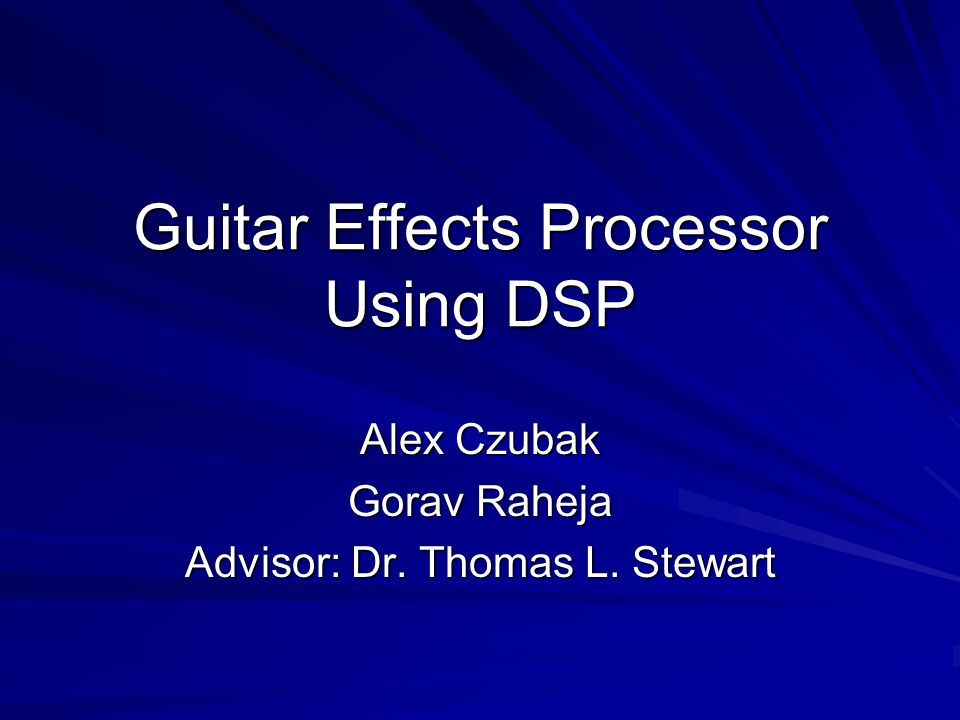 Guitar Effects Processor Using DSP