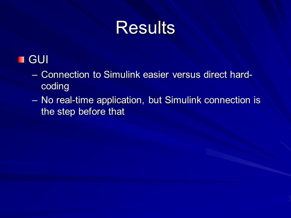 Results GUI Connection to Simulink easier versus direct hard-coding