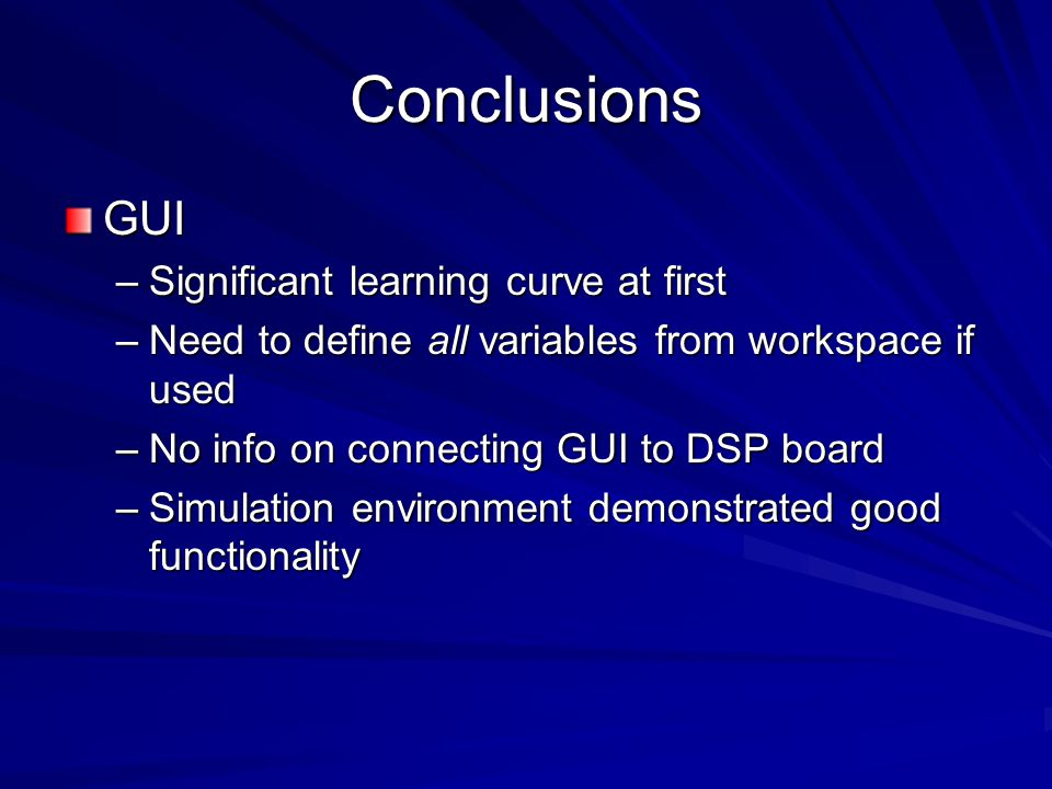Conclusions GUI Significant learning curve at first