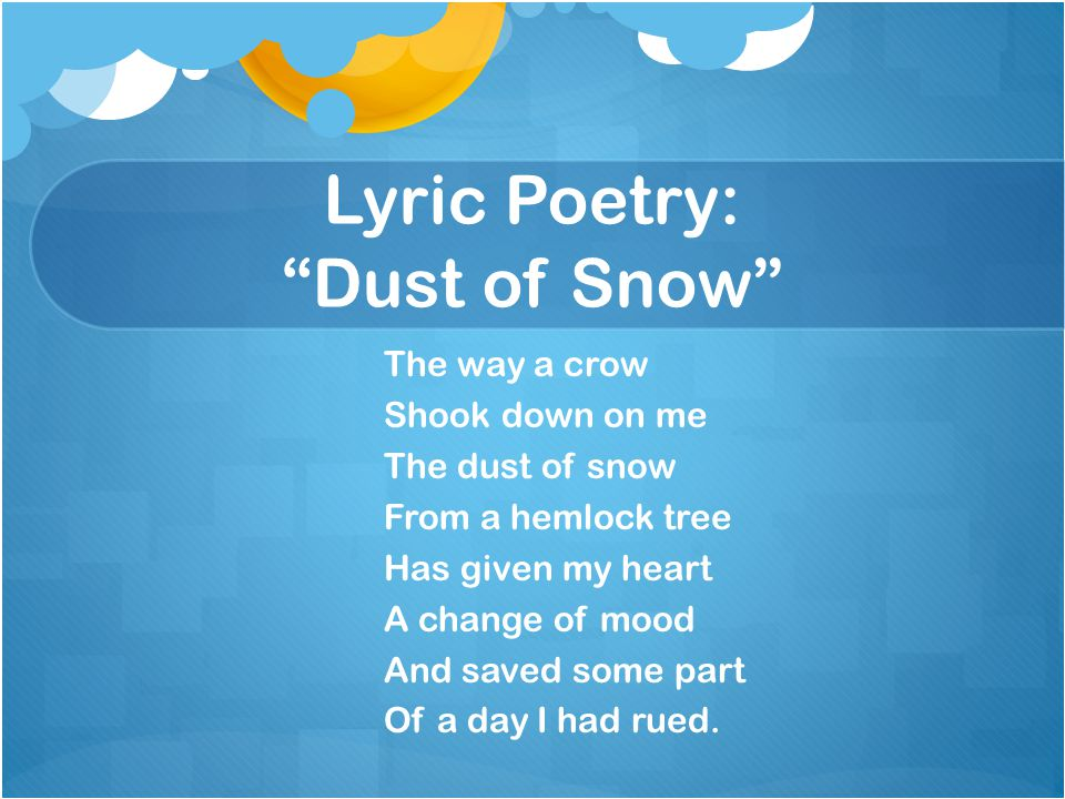 Lyric Poetry: Dust of Snow