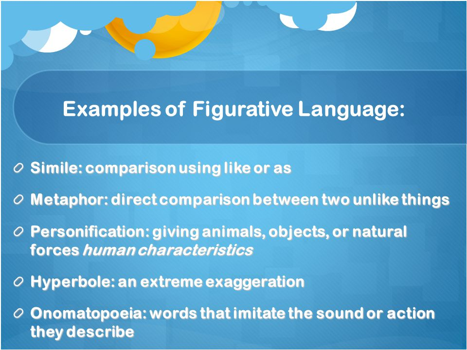 Examples of Figurative Language:
