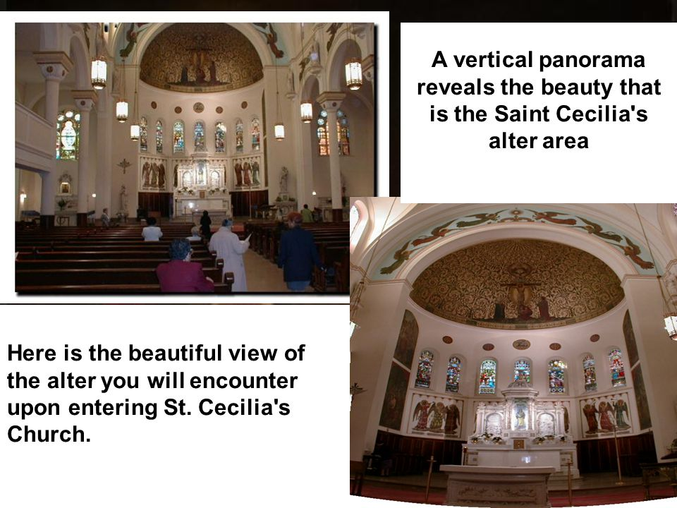 A vertical panorama reveals the beauty that is the Saint Cecilia s alter area