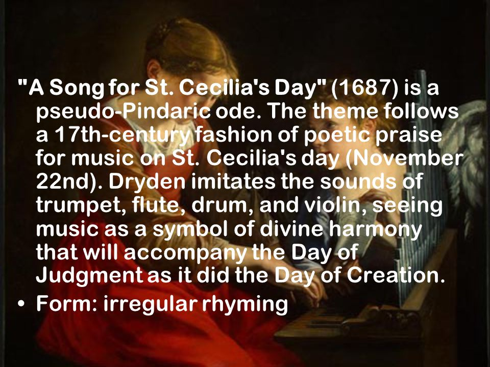 A Song for St. Cecilia s Day (1687) is a pseudo-Pindaric ode