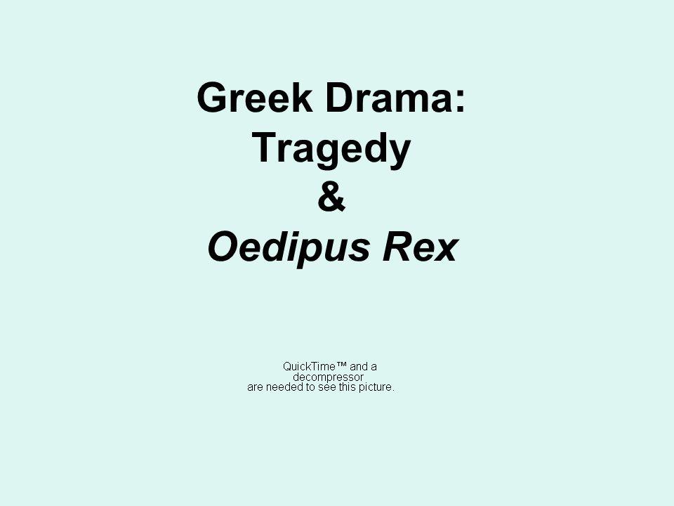 Greek Drama: Tragedy & Oedipus Rex
