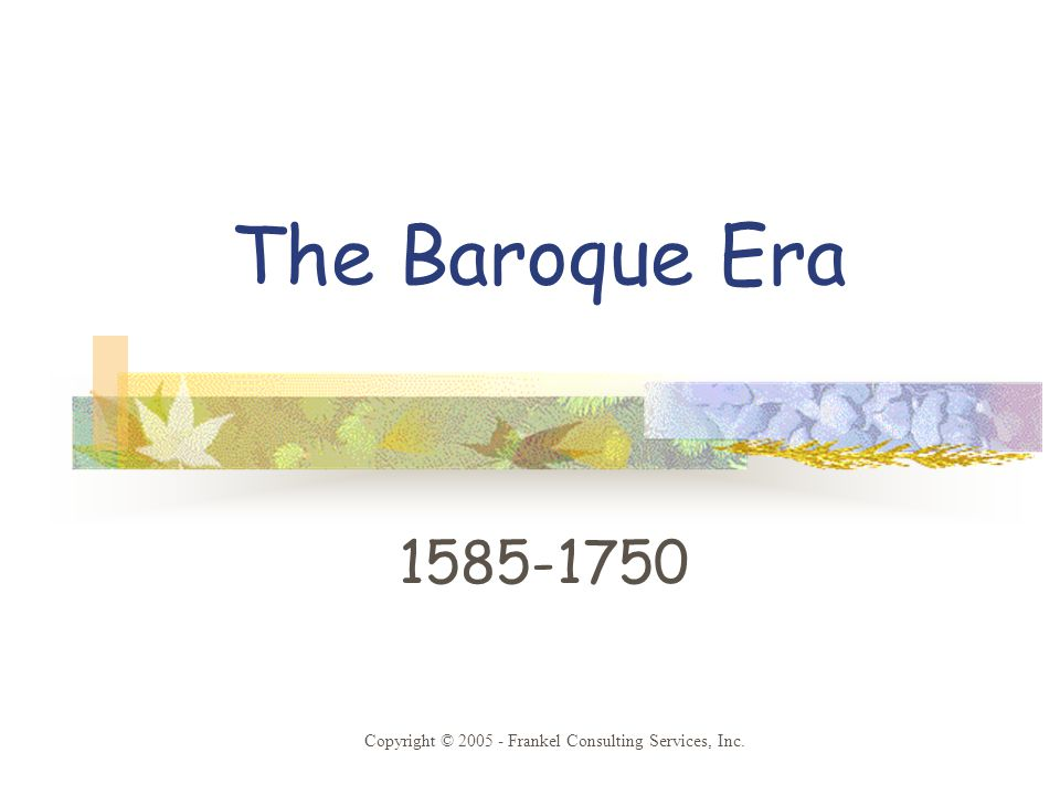 The baroque era copyright frankel consulting services for Origin of the word baroque