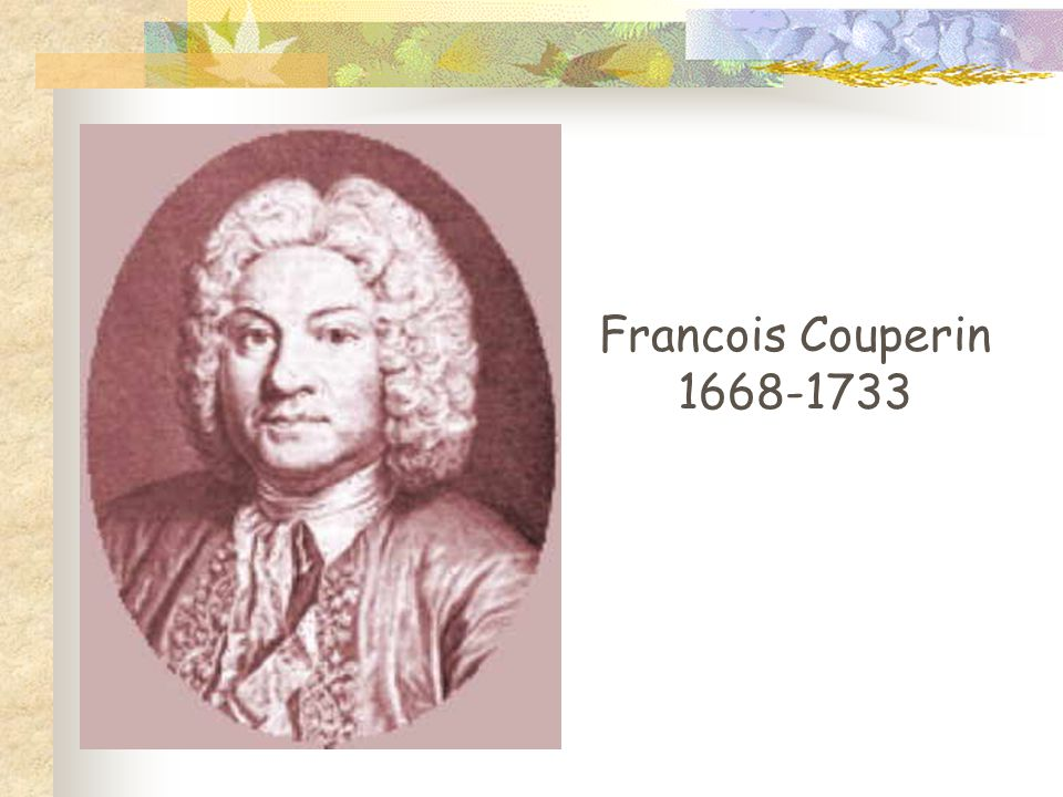 Francois Couperin 1668-1733