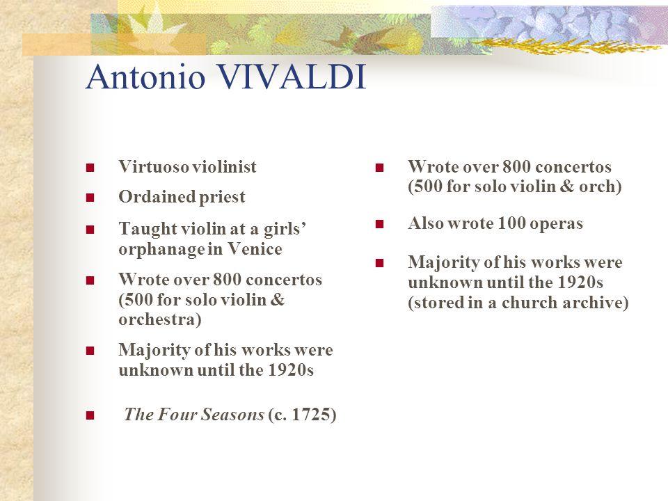Antonio VIVALDI Virtuoso violinist Ordained priest