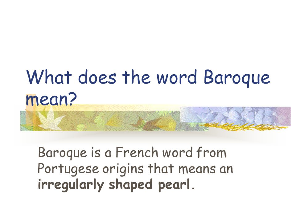 What does the word Baroque mean