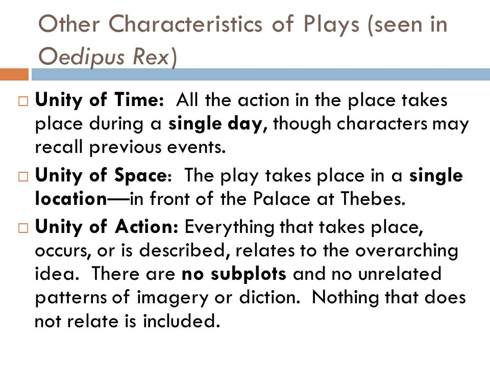 Other Characteristics of Plays (seen in Oedipus Rex)