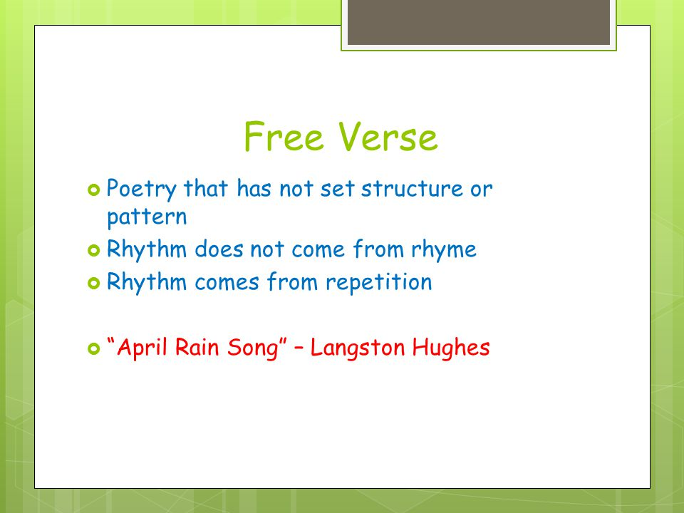 Free Verse Poetry that has not set structure or pattern