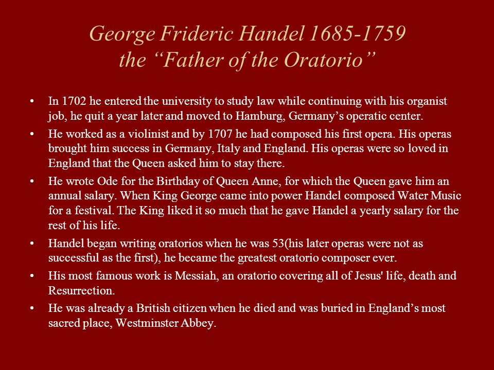 George Frideric Handel 1685-1759 the Father of the Oratorio