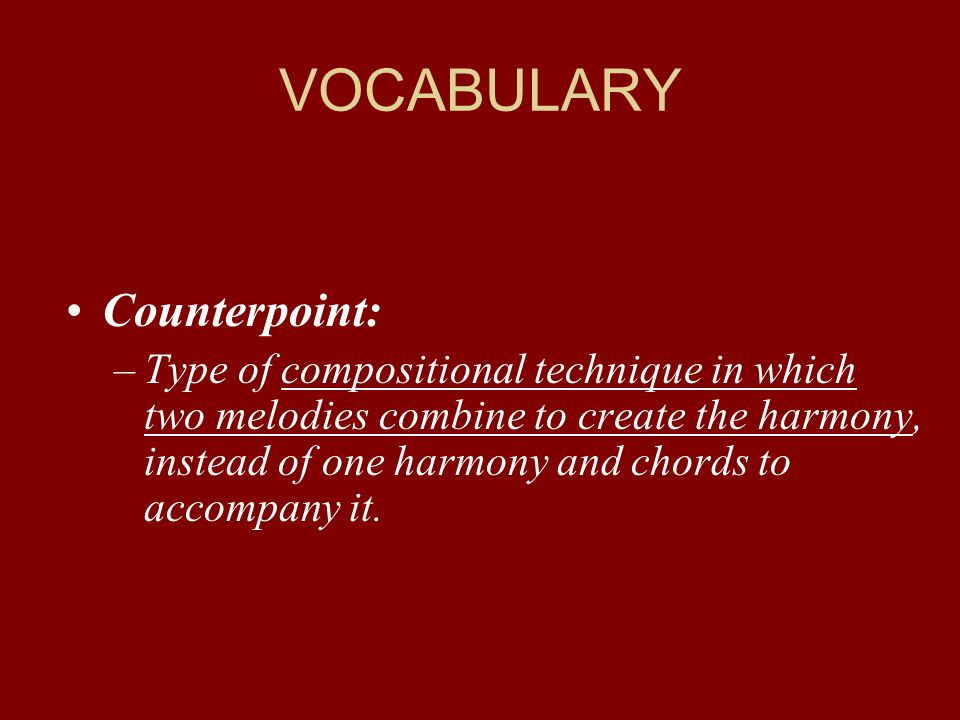 VOCABULARY Counterpoint: