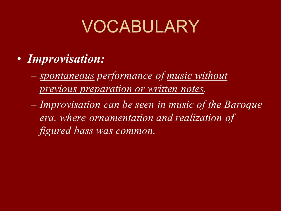 VOCABULARY Improvisation: