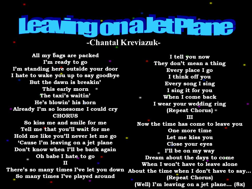 Leaving on a Jet Plane -Chantal Kreviazuk- All my bags are packed