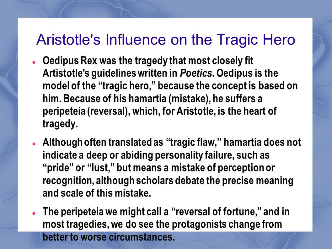 oedipus essay tragic hero Oedipus is definitely a tragic hero in aristotle's theory he talks about the ways you become a tragic hero the first thing that happened to oedipus is the 'the reversal of.