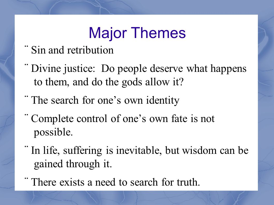 Major Themes ¨ Sin and retribution