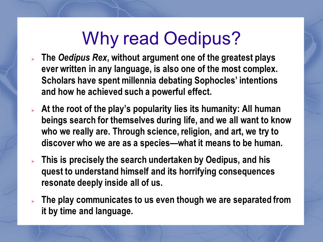 Why read Oedipus