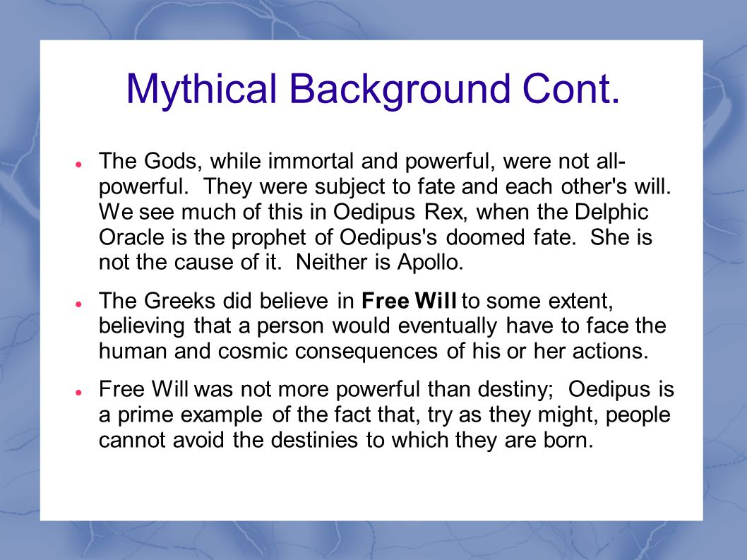 Mythical Background Cont.