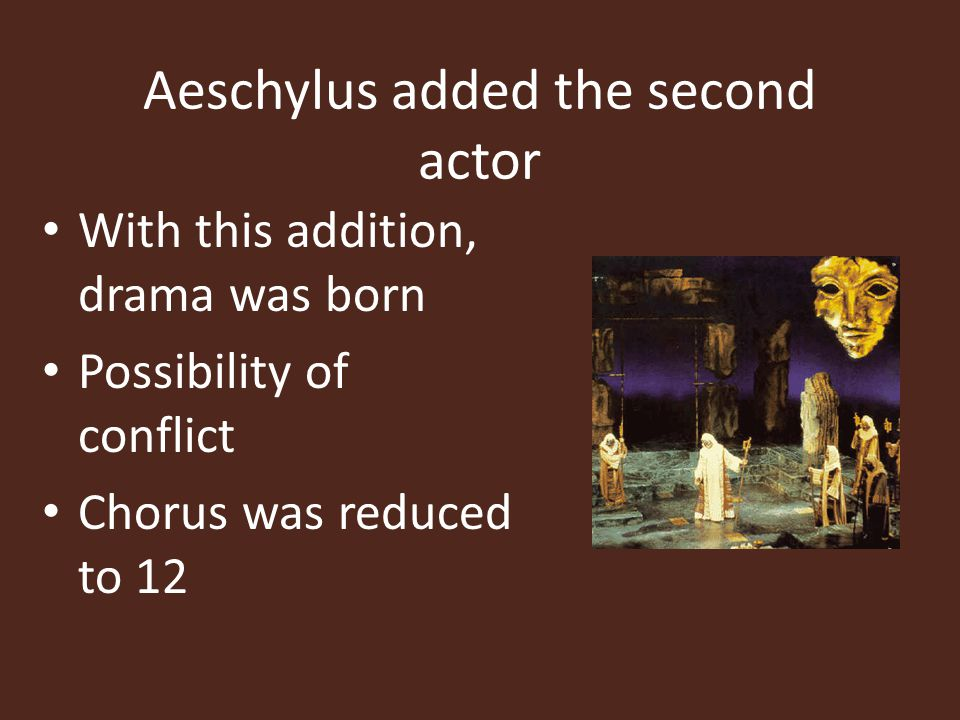 Aeschylus added the second actor