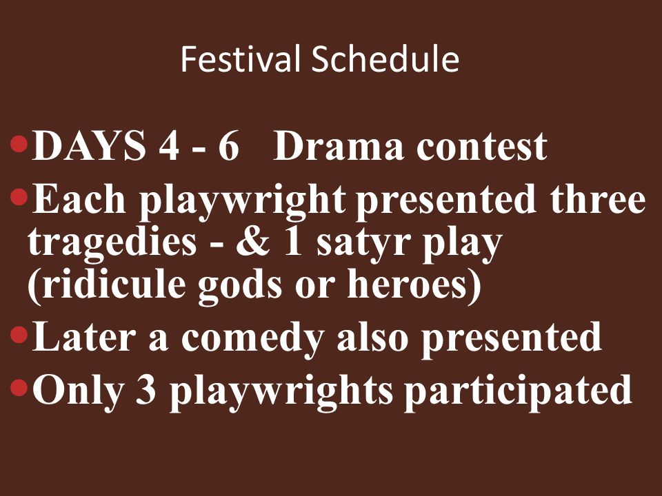 Later a comedy also presented Only 3 playwrights participated