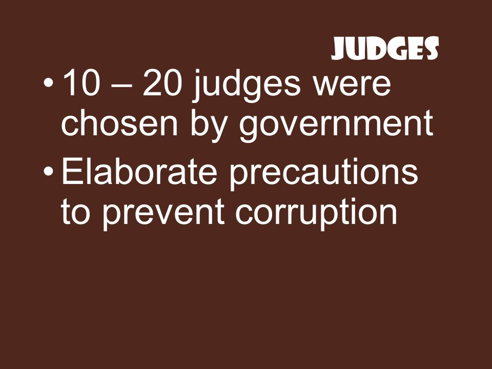 10 – 20 judges were chosen by government