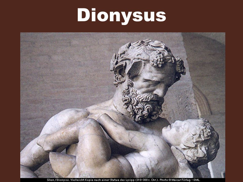 Dionysus Son of Zeus & a mortal woman