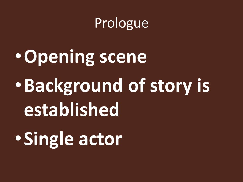 Background of story is established Single actor