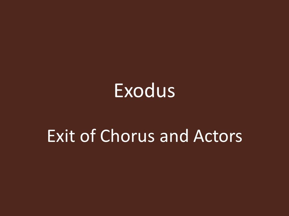 Exit of Chorus and Actors